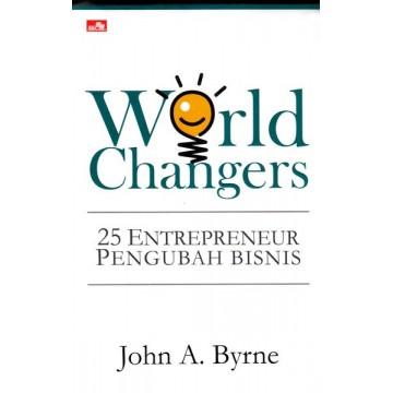 World Changers: 25 Entrepreneur Pengubah Bisnis