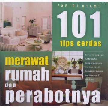 101 Tips Cerdas Merawat Rumah dan Perabotnya