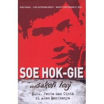 SOE HOK-GIE …sekali lagi – Buku, Pesta dan Cinta di Alam Bangsanya