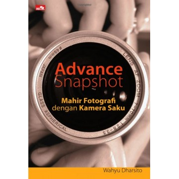 Advance Snapshot: Mahir Fotografi dengan Kamera Saku