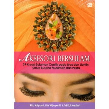 Aksesori Bersulam: 39 Kreasi Sulaman Cantik pada Bros dan Liontin untuk Busana Muslimah dan Pesta