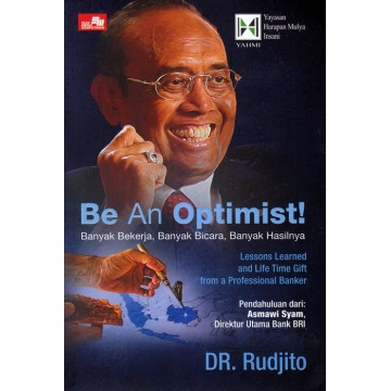 Otobiografi DR. Rudjito, Be An Optimist!